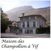 Maison des Champollion à Vif